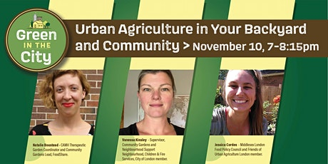 Green in the City: Urban Agriculture in your Backyard and Community tickets