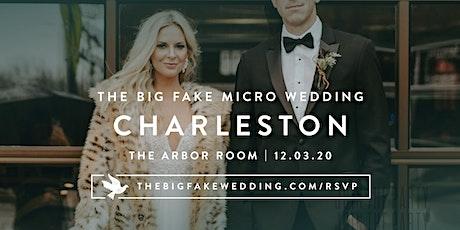 The Big Fake {Micro} Wedding Charleston tickets