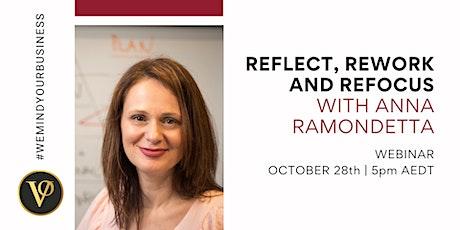 Reflect, Rework and Refocus | With Anna Ramondetta tickets