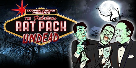THE RAT PACK UNDEAD  in Philadelphia ONE NIGHT ONLY - Oct 10th 2021 tickets