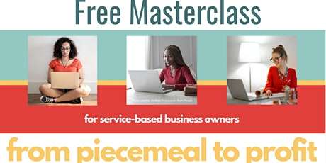 Piecemeal to Profit - Free Masterclass tickets
