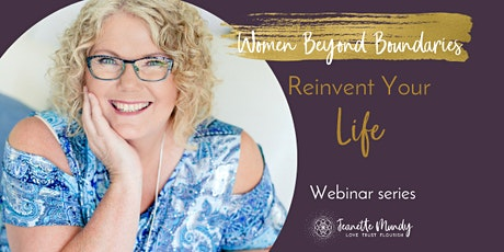Reinvent Your Life - Jeanette Mundy Webinar Series tickets