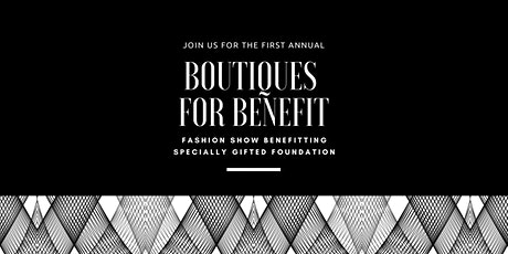 First Annual Boutiques for Benefit Fashion Show tickets
