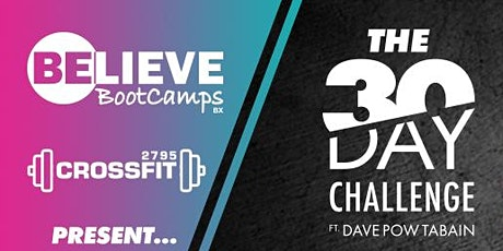 The Believe Bootcamps/CrossFit 2795 30 Day Challenge ft Dave POW Tabain tickets