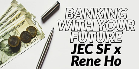Banking On Your Future with Rene Ho tickets