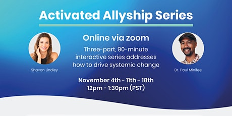 Activated Allyship - Interactive 3-Part Series tickets
