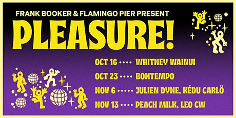 Frank Booker & Flamingo Pier present PLEASURE tickets