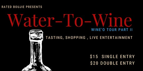 Water-to-Wine Tasting, Wine'O Tour part II tickets