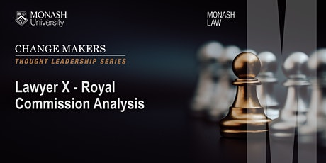 Change Makers: Lawyer X Royal Commission Analysis tickets