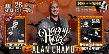Happy Hour with Alan Chamo  | featuring Magician Adrian Lacroix 10/28/2020 tickets
