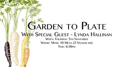 Mitre 10 MEGA's Garden to Plate with Lynda Hallinan tickets