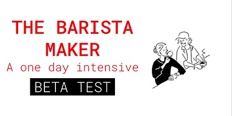 The Barista Maker – Beta Version tickets