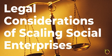 Legal Considerations of Scaling Social Enterprises tickets
