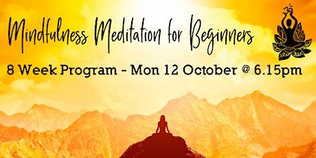 Mindfulness Meditation for Beginners - 8 week program tickets