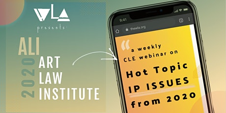 ART LAW INSTITUTE (ALI): Hot Topic IP Issues from 2020 tickets