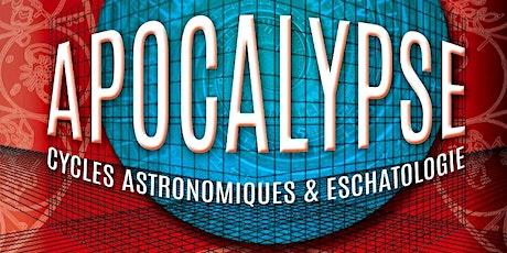 Apocalypse, Cycles Astro-Logiques & Eschatologie billets