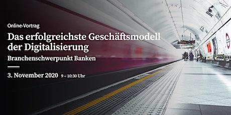 Das erfolgreichste Geschäftsmodell der Digitalisierung  - 03.11.2020 Tickets