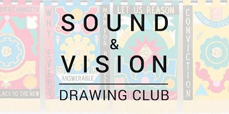 Sound & Vision Drawing Club: Feelin' Good tickets