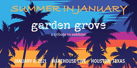 SUMMER IN JANUARY: GARDEN GROVE (TRIBUTE TO SUBLIME) tickets