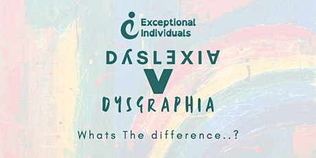 Dyslexia V Dysgraphia | What's the difference? tickets