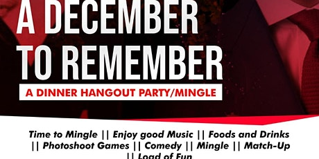 A December to Remember : A Dinner Hangout Party/Mingle tickets