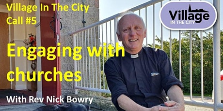 Village In The City call #5: Engaging with churches with Rev Nick Bowry tickets