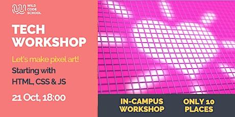 Tech Workshop |  Let's make pixel art! |  HTML/CSS/JS tickets