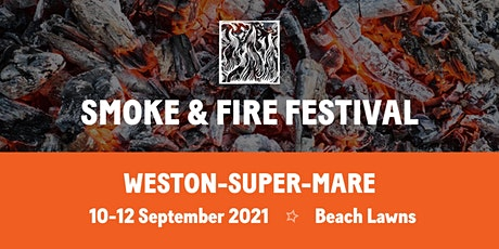 Smoke and Fire Festival - WEST tickets
