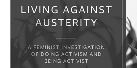 Living Against Austerity: A Feminist Investigation of Doing Activism tickets
