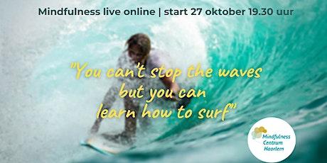Grip op stress met Mindfulness  live online cursus  start di. 27 oktober entradas
