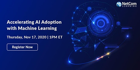 Webinar - Accelerating AI Adoption with Machine Learning tickets