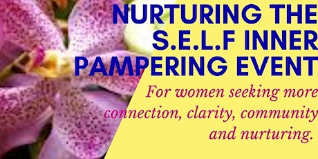 NURTURING THE S.E.L.F INNER PAMPERING EVENT tickets