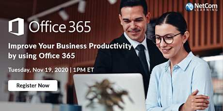 Webinar - Improve Your Business Productivity by using Microsoft 365 tickets