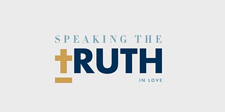Speaking the Truth in Love: Discernment, Faith, and Fidelity to the Truth tickets