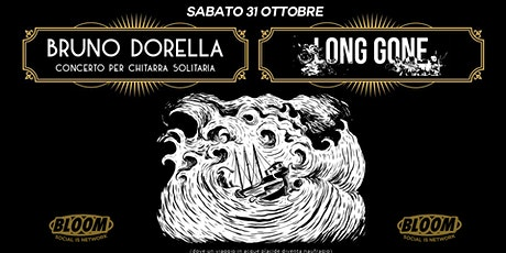 31/10 | Bruno Dorella + Long Gone • Bloom • Mezzago tickets