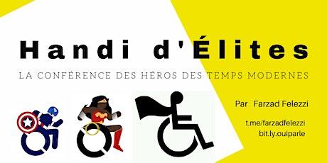 HANDI D'ÉLITE : CONFÉRENCE DES HÉROS DES TEMPS MODERNES billets
