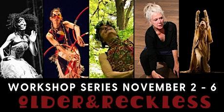 OLDER & RECKLESS - 20th Anniversary Workshop Series tickets