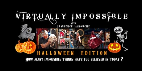 VIRTUALLY IMPOSSIBLE: Halloween Edition tickets