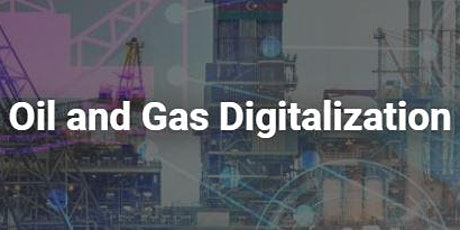 World Oil and Gas Digitalization Summit tickets