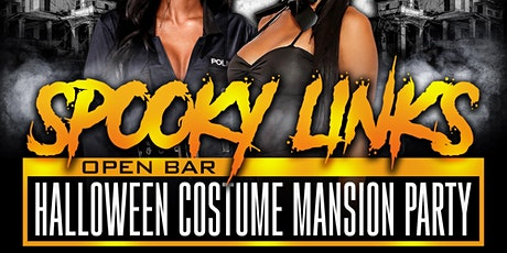 SPOOKYLINKS: OPEN BAR HALLOWEEN MANSION COSTUME PARTY tickets