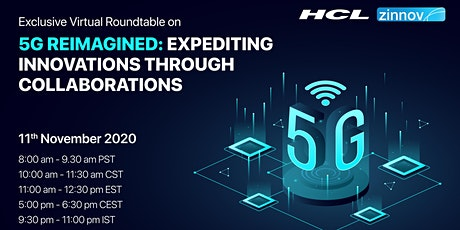 5G Reimagined: Expediting Innovations through Collaborations tickets