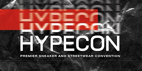 HYPECON PREMIER SNEAKER AND STREETWEAR CONVENTION IZMIR 2020 tickets