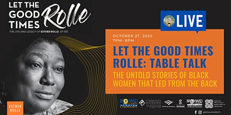 Let the Good Times Rolle: Table Talk - The Untold Stories of Black Women