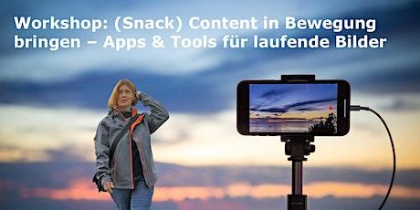 Snack Content in Bewegung bringen – Apps & Tools für laufende Bilder Tickets