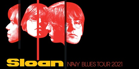Sloan - Navy Blues Tour -  An Evening With -  NEW DATE 2021 tickets