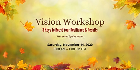 The Vision Workshop:  3 Keys to Boost  Your Resilience & Results tickets