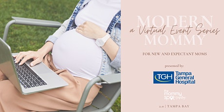 Modern Mommy - Virtual Baby Expo presented by Tampa General Hospital tickets