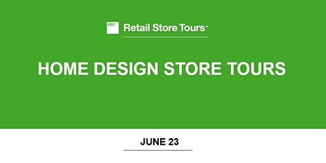 Retail Store Tours: Home Design Store Tours tickets