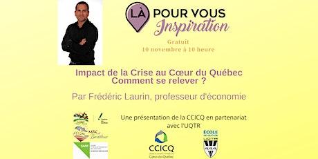 Impact de la Crise au Cœur du Québec : Comment se relever billets
