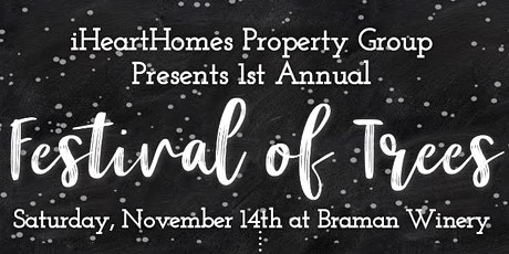 iHeartHomes Property Group Presents Their 1st Annual Festival of Trees tickets